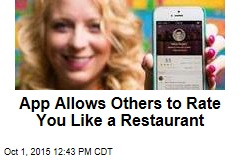 App Allows Others to Rate You Like a Restaurant