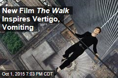 New Film The Walk Inspires Vertigo, Vomiting