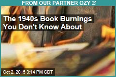 The 1940s Book Burnings You Don't Know About