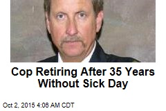Cop Retiring After 35 Years Without Sick Day