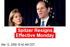 Spitzer Resigns, Effective Monday