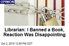 Librarian: I Banned a Book, Reaction Was Disappointing