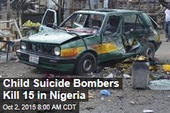 Child Suicide Bombers Kill 15 in Nigeria