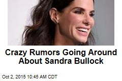 Crazy Rumors Going Around About Sandra Bullock