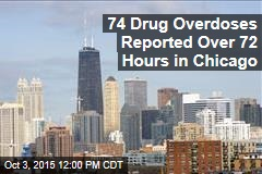 74 Drug Overdoses Reported Over 72 Hours in Chicago