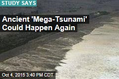 Ancient 'Mega-Tsunami' Could Happen Again