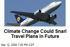Climate Change Could Snarl Travel Plans in Future