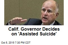 California Governor OKs Assisted Suicide