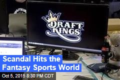 Scandal Hits the Fantasy Sports World