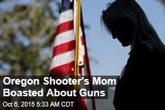 Oregon Shooter's Mom Boasted About Guns