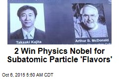 2 Win Physics Nobel for Subatomic Particle 'Flavors'