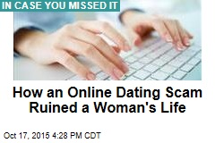 How an Online Dating Scam Ruined a Woman's Life