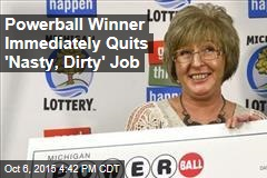 Powerball Winner Immediately Quits 'Nasty, Dirty' Job