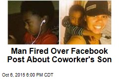 Man Fired Over Facebook Post About Coworker's Son
