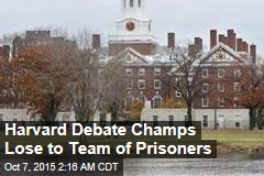 Prisoners 1, Harvard Debating Team 0