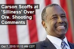 Carson Scoffs at 'Silliness' Over Ore. Shooting Comments