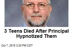 3 Teens Died After Principal Hypnotized Them