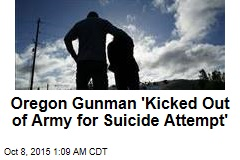 Oregon Gunman 'Kicked Out of Army for Suicide Attempt'