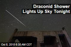 Draconid Shower Lights Up Sky Tonight