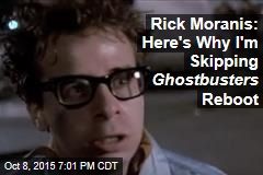 Rick Moranis: Here's Why I'm Skipping Ghostbusters Reboot