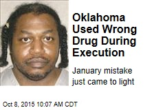 Oklahoma Used Wrong Drug During Execution