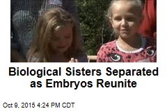 Biological Sisters Separated as Embryos Reunite