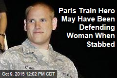 Paris Train Hero May Have Been Defending Woman When Stabbed