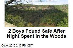 2 Boys Found Safe After Night Spent in the Woods