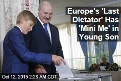 Europe's 'Last Dictator' Preparing Son, 11, for Power