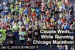 Couple Weds... While Running Chicago Marathon