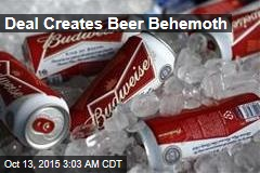 Deal Creates Beer Behemoth