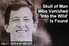 Skull of Man Who Vanished 'Into the Wild' Is Found