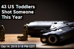 43 US Toddlers Shot Someone This Year