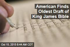 American Finds Oldest Draft of King James Bible