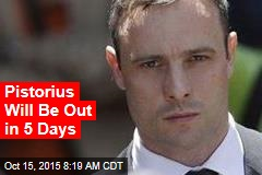 Pistorius Will Be Out in 5 Days