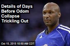 Details of Days Before Odom Collapse Trickling Out