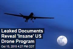 Leaked Documents Reveal 'Insane' US Drone Program