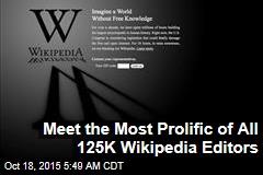Meet the Most Prolific of All 125K Wikipedia Editors