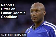 Reports Differ on Lamar Odom's Condition