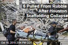 6 Pulled From Rubble After Houston Scaffolding Collapse