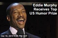 Eddie Murphy Receives Top US Humor Prize