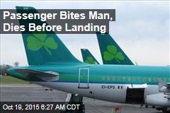 Passenger Bites Man, Dies Before Landing