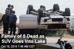 Family of 5 Dead as SUV Goes Into Lake