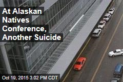 At Alaskan Natives Conference, Another Suicide