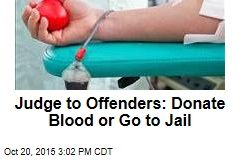 Judge to Offenders: Donate Blood or Go to Jail