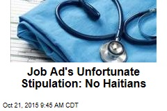 Job Ad's Unfortunate Stipulation: No Haitians