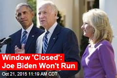 Joe Biden Won't Run for President