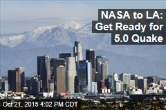 NASA to LA: Get Ready for 5.0 Quake