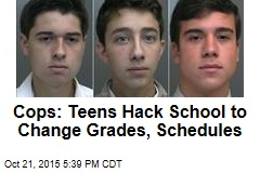 Cops: Teens Hack School to Change Grades, Schedules