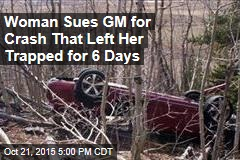Woman Sues GM for Crash That Left Her Trapped for 6 Days